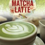 Matcha Latte in May